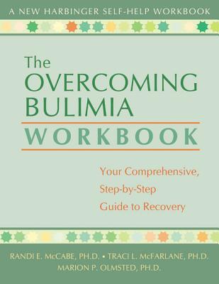 Overcoming Bulimia By McCabe, Randi E., Ph.D./ McFarlane, Traci L., Ph.D./ Olmstead, Marion P., Ph.D.